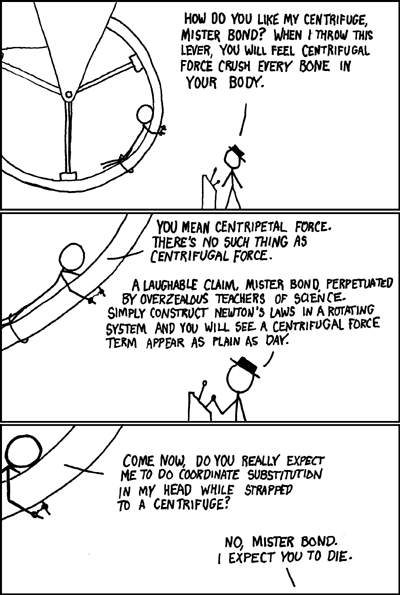Do not EVEN START with me on how I really mean centripetal force.